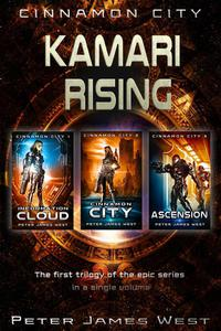 Kamari Rising : The First Trilogy of Tales Of Cinnamon City (Books 1-3)