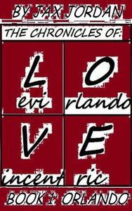 The Chronicles Of L.O.V.E Book 1: Orlando