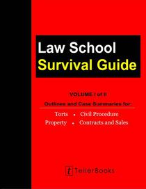 Law School Survival Guide (Volume I of II):