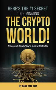 Here's The #1 Secret To Dominating The Crypto World!