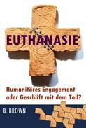 Euthanasie –  Humanitäres Engagement oder Geschäft mit dem Tod?