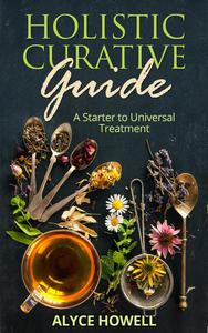 Holister Curative Guide : A Starter to Universal Treatment