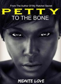 Petty To The Bone