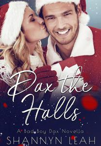 Dax the Halls (A Bad Boy Dax Christmas Novella)