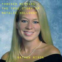 Forever Missing : The Disappearance of Natalee Hollloway