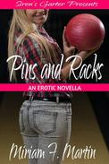 Pins and Racks: An Erotic Novella