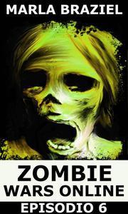Zombie Wars Online: Episodio 6