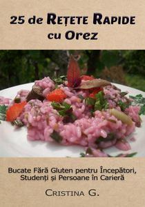 25 de Retete Originale cu Orez: Carte de Bucate Fara Gluten