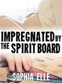 Impregnated by the Spirit Board