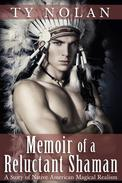 Memoir of a Reluctant Shaman (A Story of Native American Magical Realism)