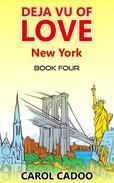 Deja Vu of Love New York Book Four of a Five Book Series