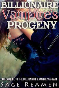 The Billionaire Vampire's Progeny