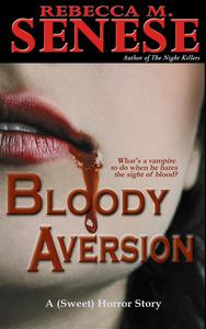 Bloody Aversion: A (Sweet) Horror Story