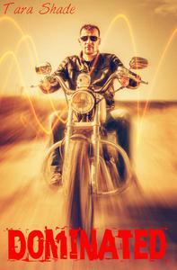 Dominated (Erotic Motorcycle Club Biker Romance)