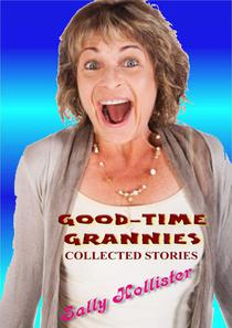 Good-Time Grannies (Collected Stories)