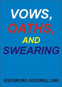 Vows, Oaths, and Swearing