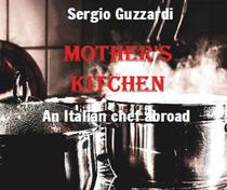Mother's Kitchen An Italian Chef Abroad