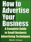 How to Advertise Your Business: A Complete Guide to Small Business Advertising Techniques