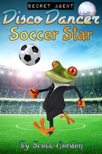 Secret Agent Disco Dancer: Soccer Star