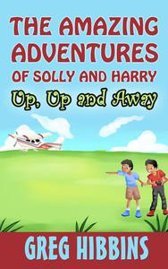 The Amazing Adventures of Solly and Harry-Up, Up and Away