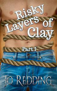 Risky Layers of Clay (Part I)