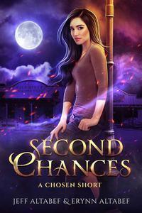 "Second Chances - A ""Chosen"" Short Story 2.5"