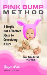Pink Bump Method: Your Baby Girl at Your wish.