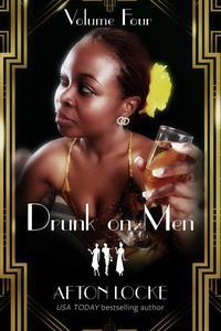 Drunk on Men: Volume Four