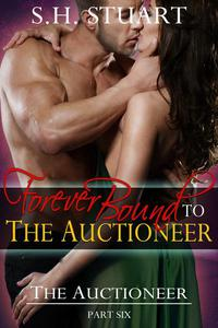 Forever Bound to The Auctioneer: The Auctioneer, Part 6
