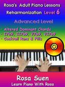 Rosa's Adult Piano Lessons  Reharmonization Level 6 Advanced Level - Altered Dominant Chords:  I7b9, II7b9,  V7b9, VI7b9  and Cocktail Runs & Fills