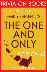 The One & Only: A Novel by Emily Giffin (Trivia-On-Books)