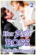 Her Dirty Boss Book #2