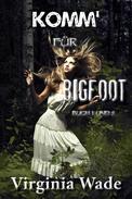 Komm für Bigfoot