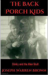 The Back Porch Kids: Stinky and the Alien Skull