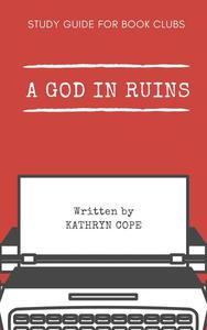 Study Guide for Book Clubs: A God in Ruins