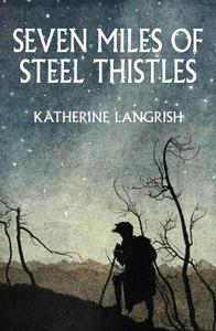 Seven Miles of Steel Thistles: Reflections on Fairy Tales