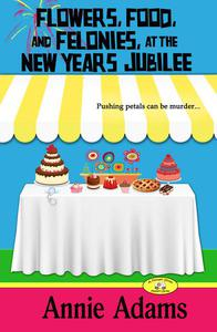 Flowers, Food, and Felonies at the New Year's Eve Jubilee