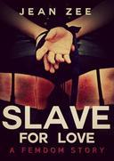 Slave For Love