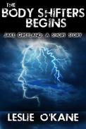 The Body Shifters Begins: Jake Greyland: A Short Story