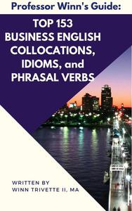 Top 153 Business English Collocations, Idioms, and Phrasal Verbs