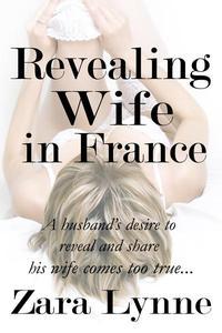 Revealing Wife in France