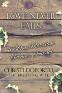 Love Never Fails, 40 Day Marriage Prayer Journal