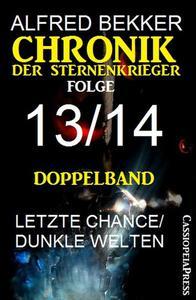 Chronik der Sternenkrieger, Folge 13/14: Doppelband