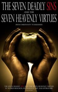 The Seven Deadly Sins and The Seven Heavenly Virtues