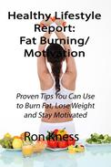 Healthy Lifestyle Report: Fat-Burning/Motivation