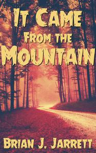 It Came From the Mountain