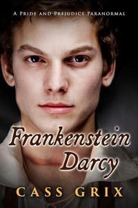 Frankenstein Darcy:  A Pride and Prejudice Paranormal