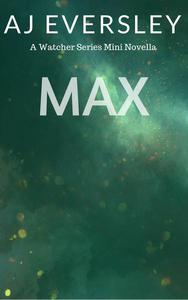 Max: A Watcher Series Mini Novella