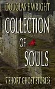 Collection of Souls: 7 Short Ghost Stories