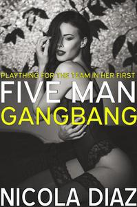 Plaything For The Team In Her First Five Man Gangbang